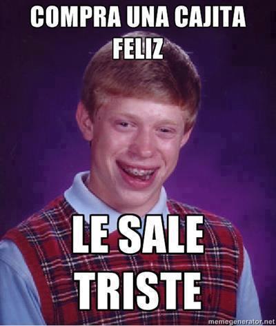 compra una cajita feliz le sale triste bad luck bryan meme