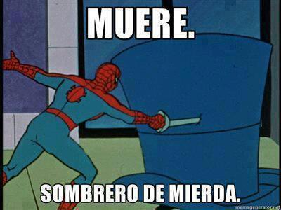 muere sombrero feo spiderman meme comic