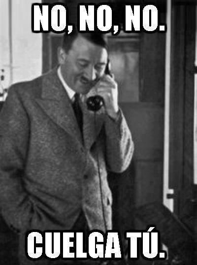 no,no,no cuelga tu hitler de romantico hablando por telefono risa riendo