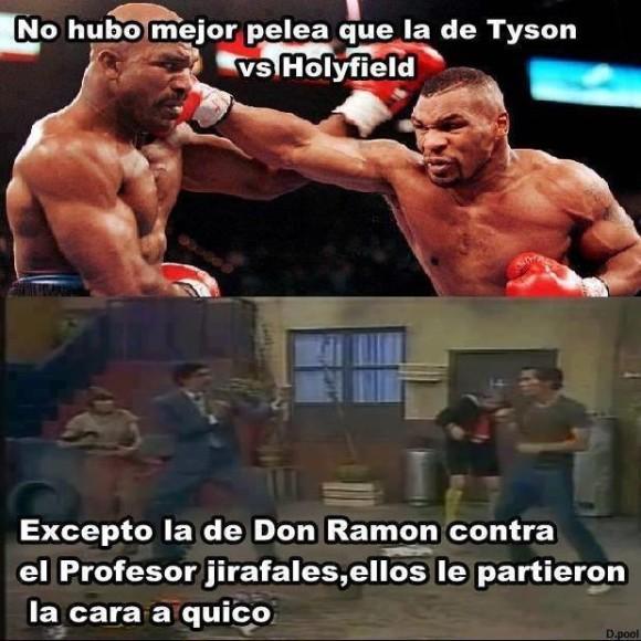 no hubo mejor pelea que la de tyson excepto don ramon vs el profesor jirafales