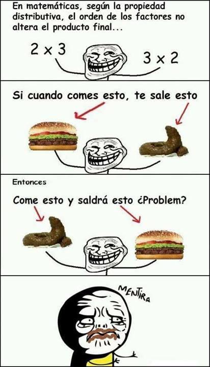 en matematicas el orden de los factores no altera el producto si comes una hamburguesa memes