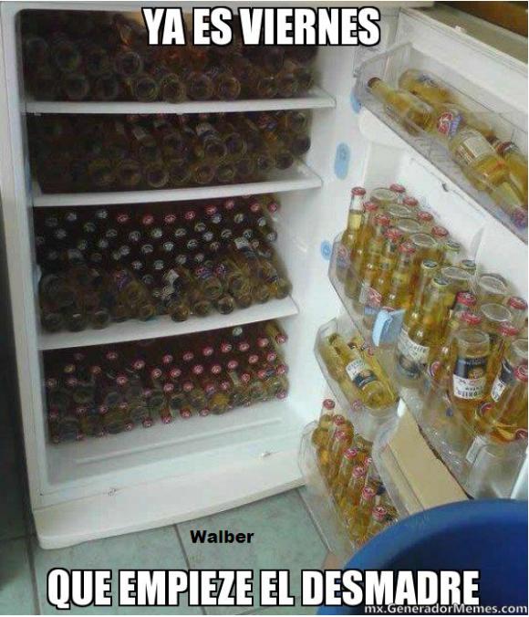ya es viernes que empiece el desmadre cervezas refrigerador